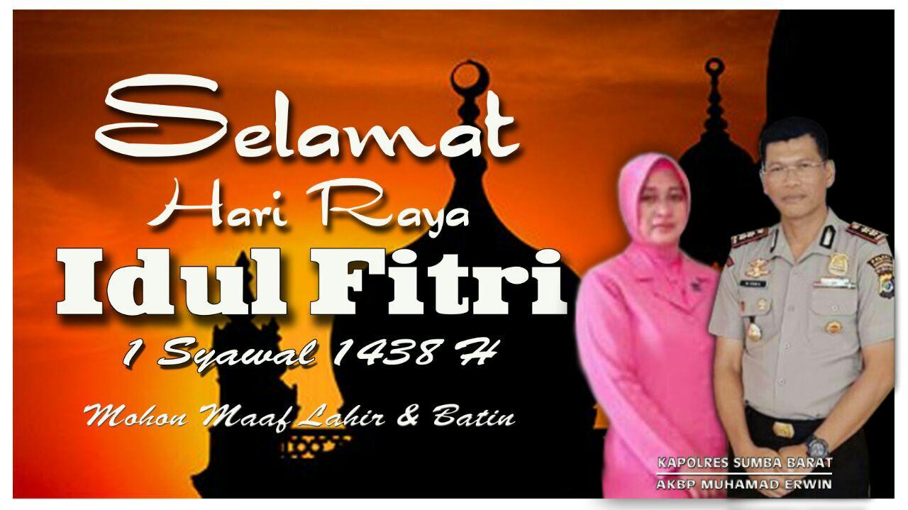 Kapolres Sumba Barat Bersama Staf Dan Bhayangkari Mengucapkan Selamat Hari Raya Idul Fitri 1 Syawal 1438 H